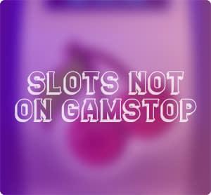 Slots not on Gamstop UK 2020